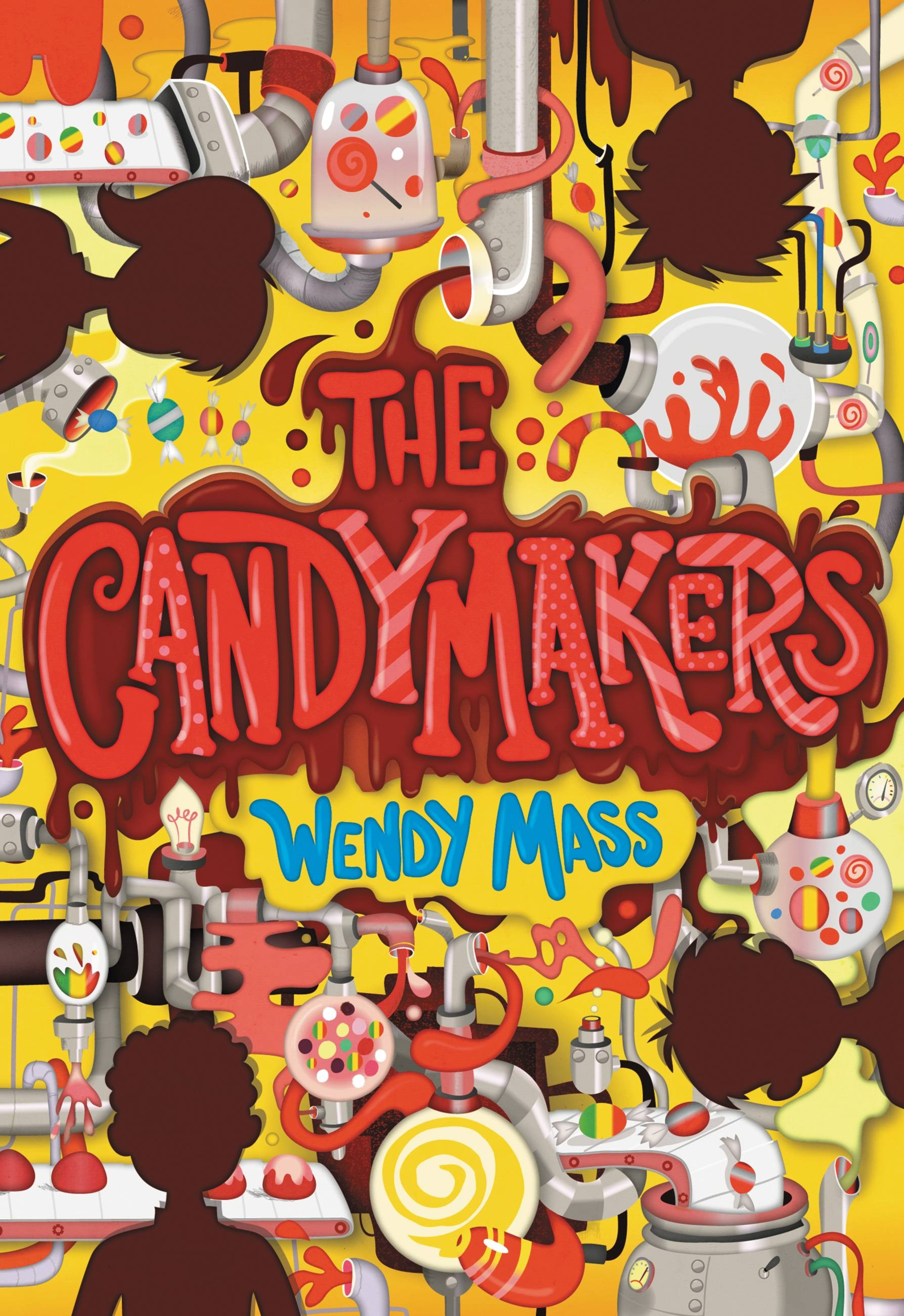 The Candymakers by Wendy Mass | Hachette Book Group