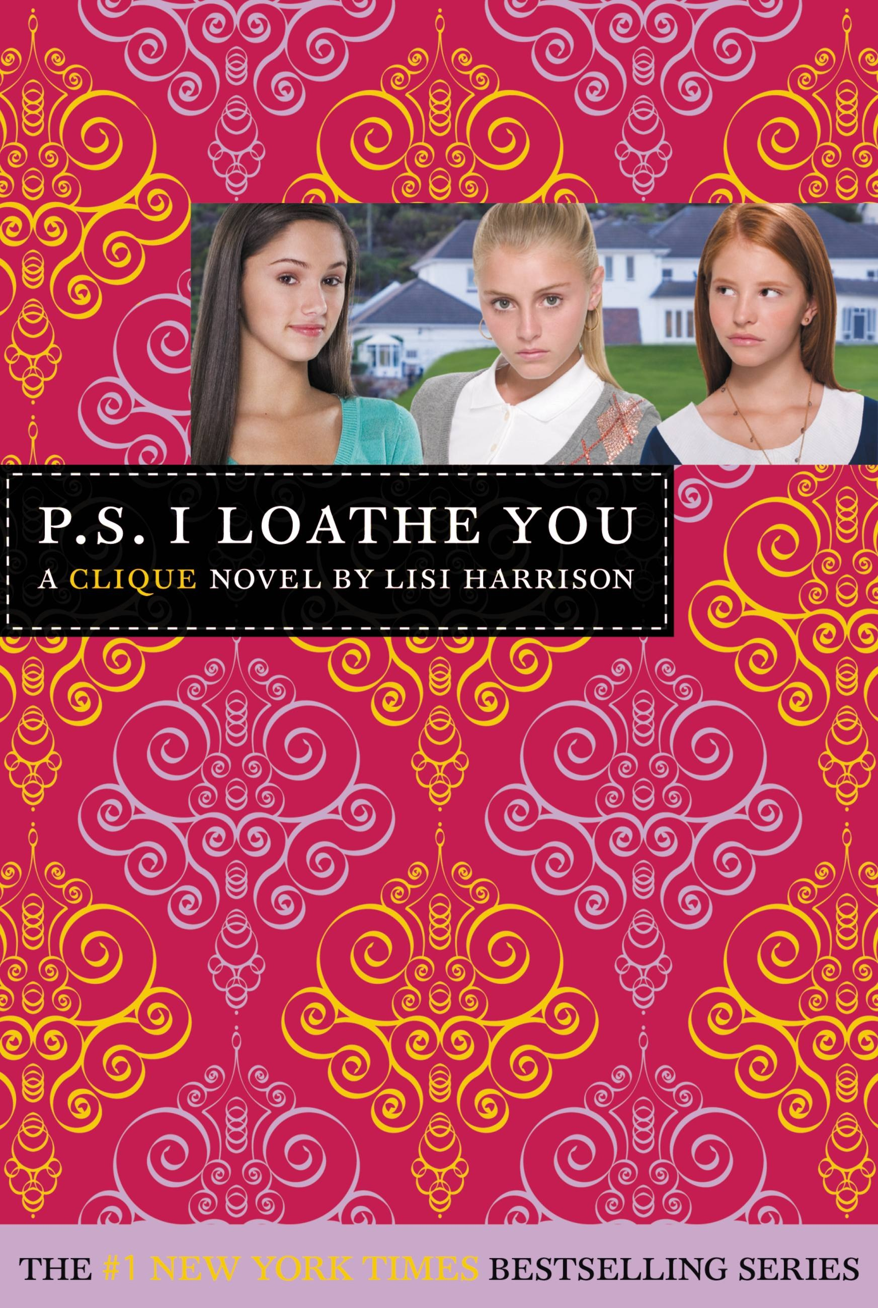 The Clique #10: P.S. I Loathe You by Lisi Harrison ...