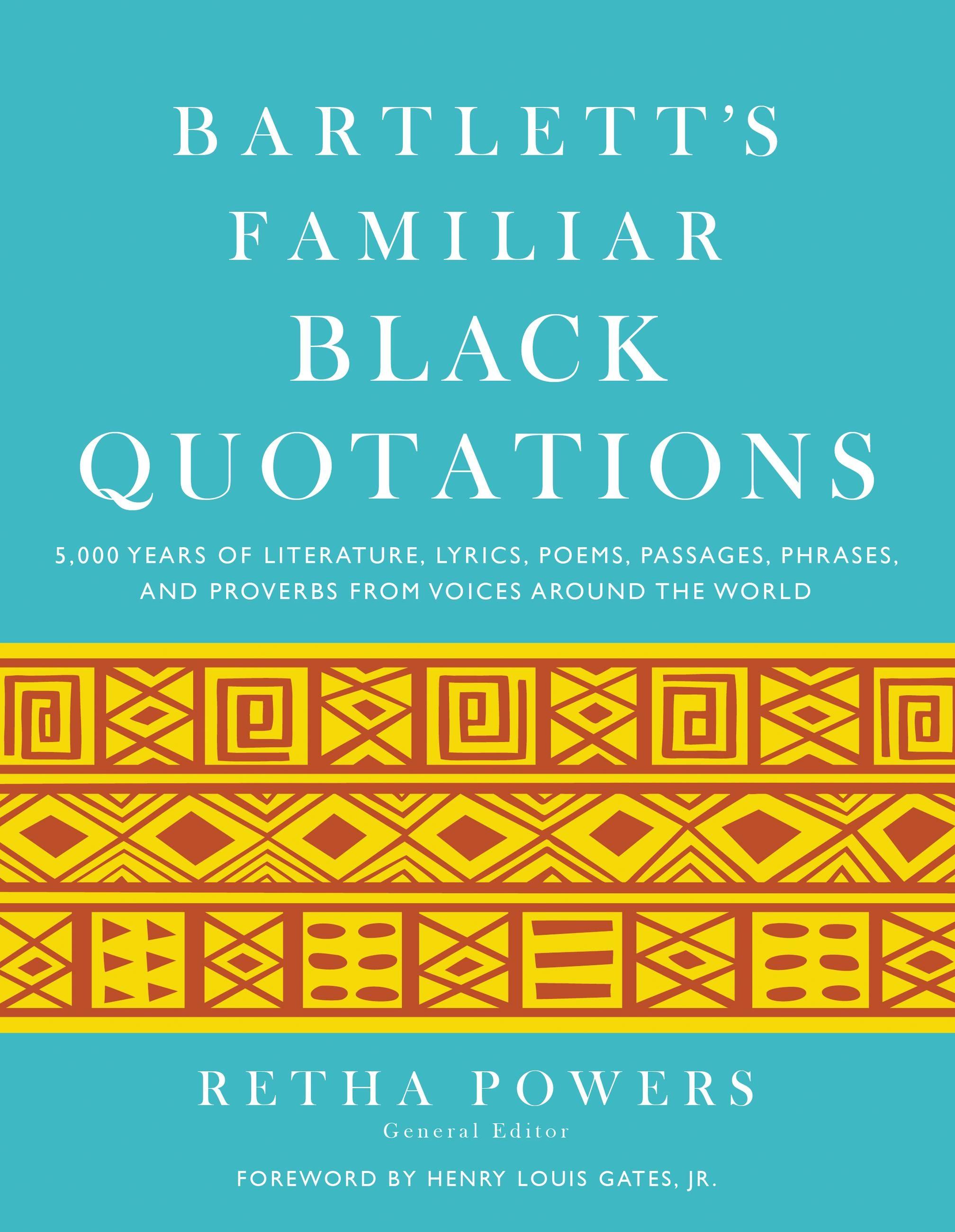 Bartlett's Familiar Black Quotations by Retha Powers ...