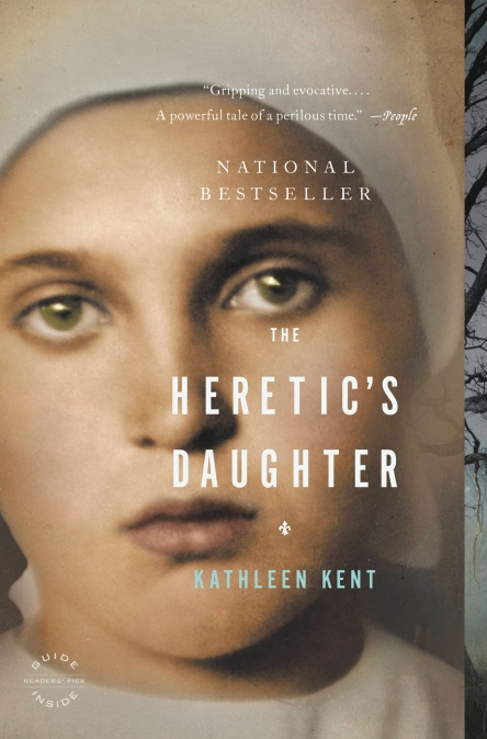 The Heretics Daughter By Kathleen Kent Hachette Book Group