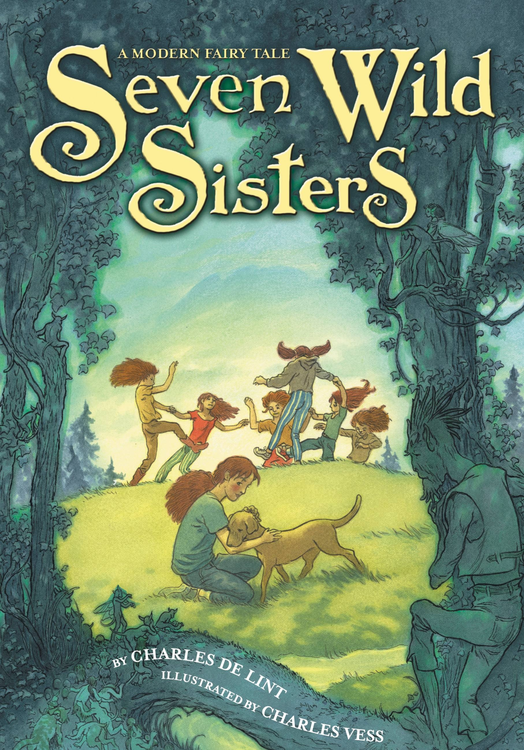 Seven Wild Sisters by Charles de Lint | Hachette Book Group