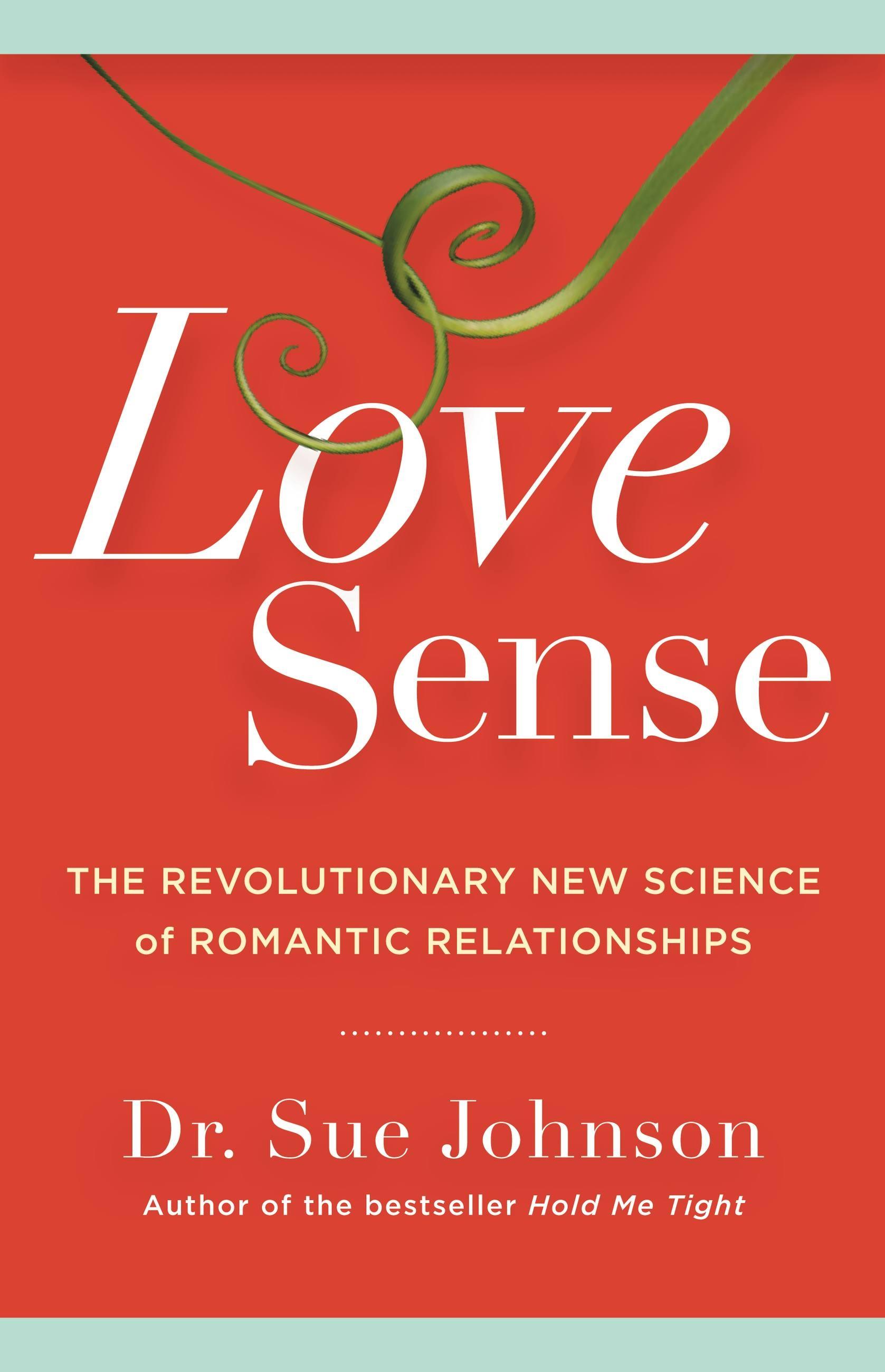 Love Sense by Sue Johnson | Hachette Book Group