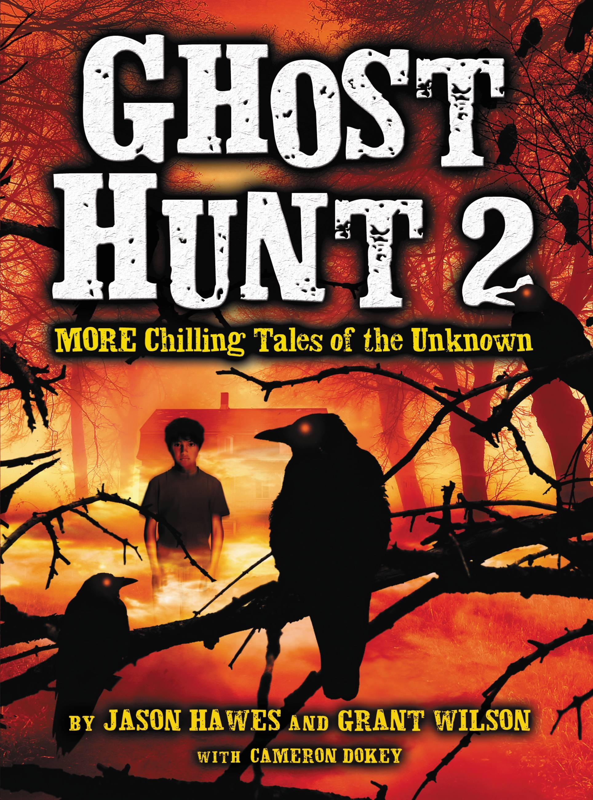 Ghost Hunt 2: MORE Chilling Tales Of The Unknown By Jason
