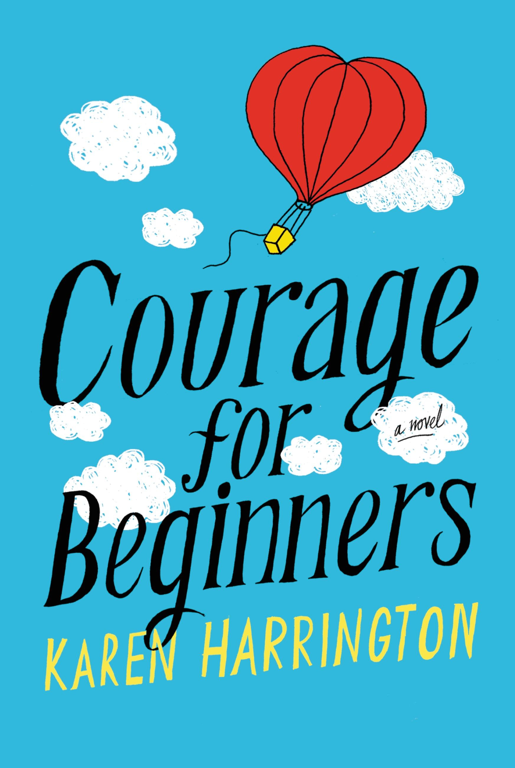 Courage for Beginners by Karen Harrington | Hachette Book ...