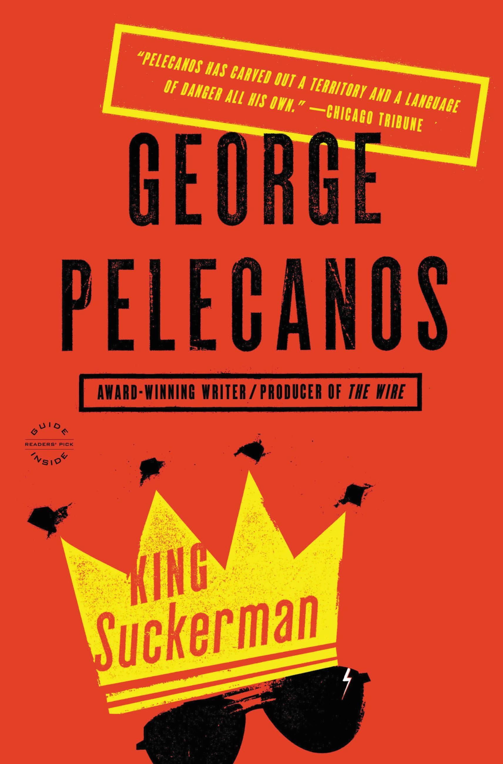 King Suckerman by George P. Pelecanos | Hachette Book Group