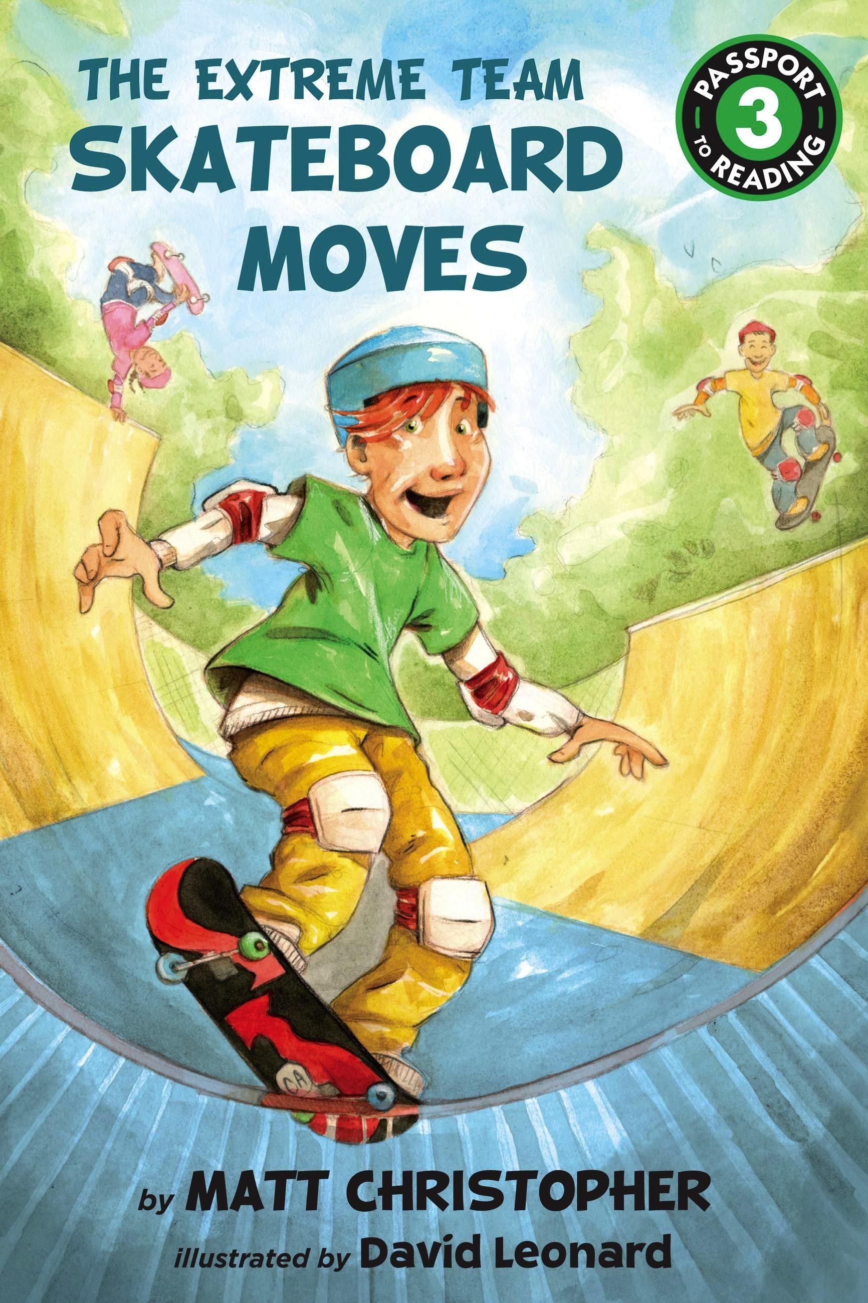 The Extreme Team: Skateboard Moves by Matt Christopher ...