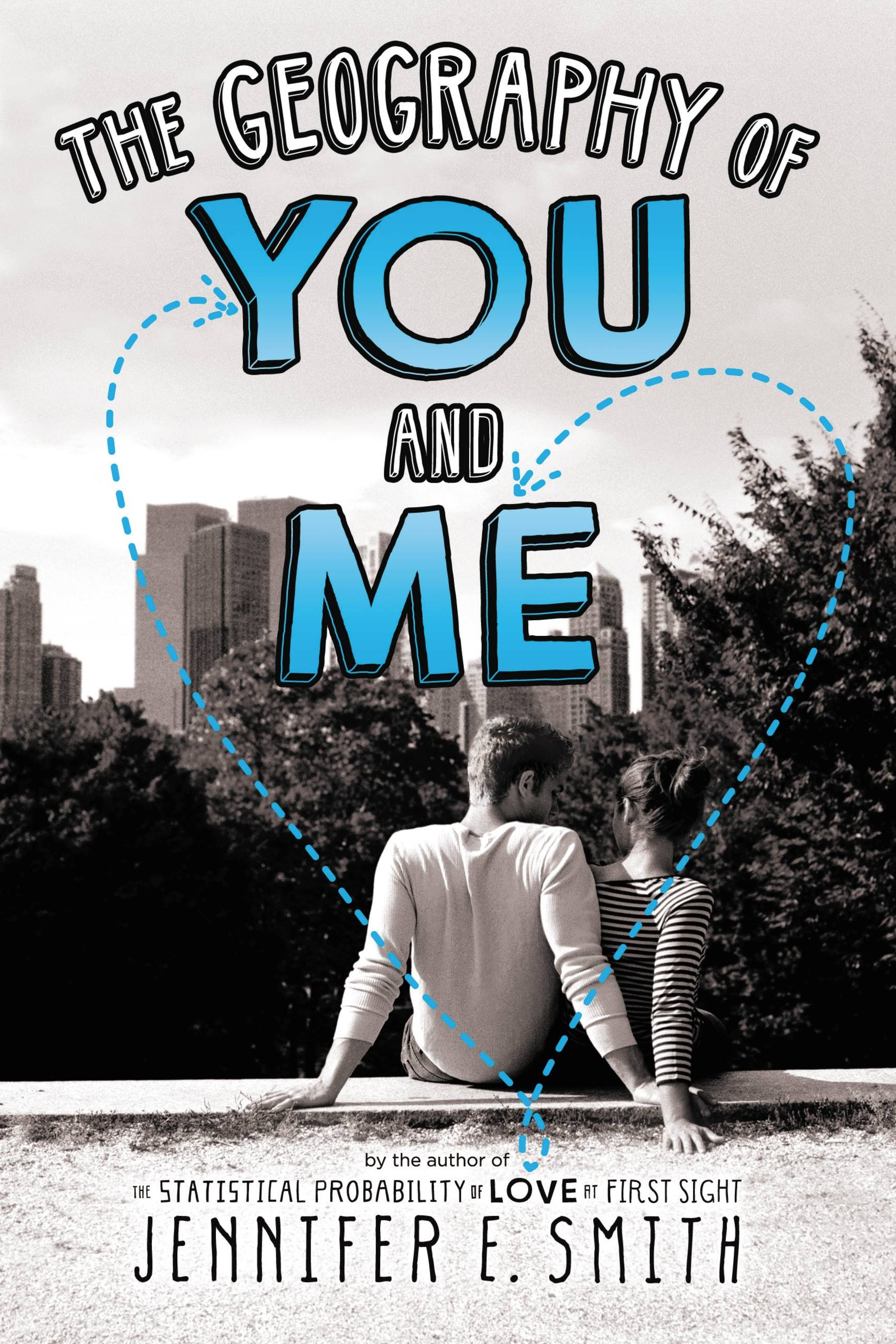 The Geography of You and Me by Jennifer E. Smith | Hachette Book Group