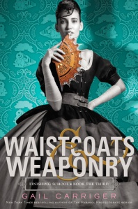 Waistcoats & Weaponry by Gail Carriger Book Cover
