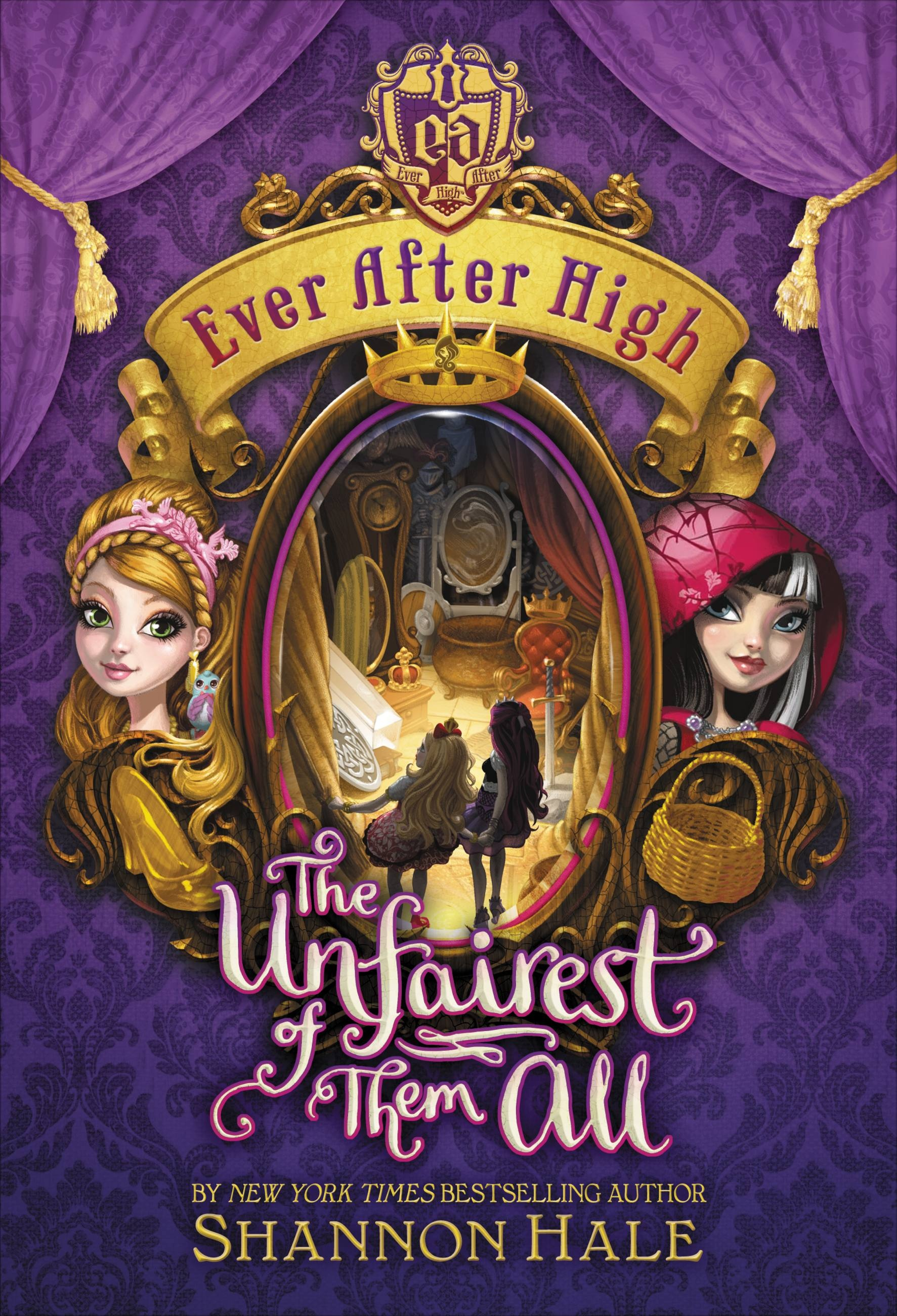 Ever After High: The Unfairest of Them All by Shannon Hale ...