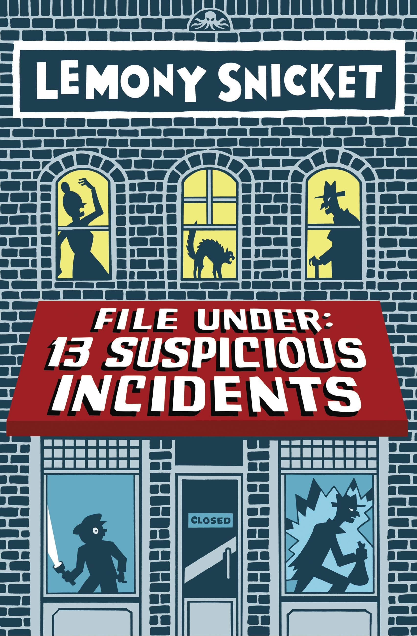 File Under: 13 Suspicious Incidents by Lemony Snicket ...