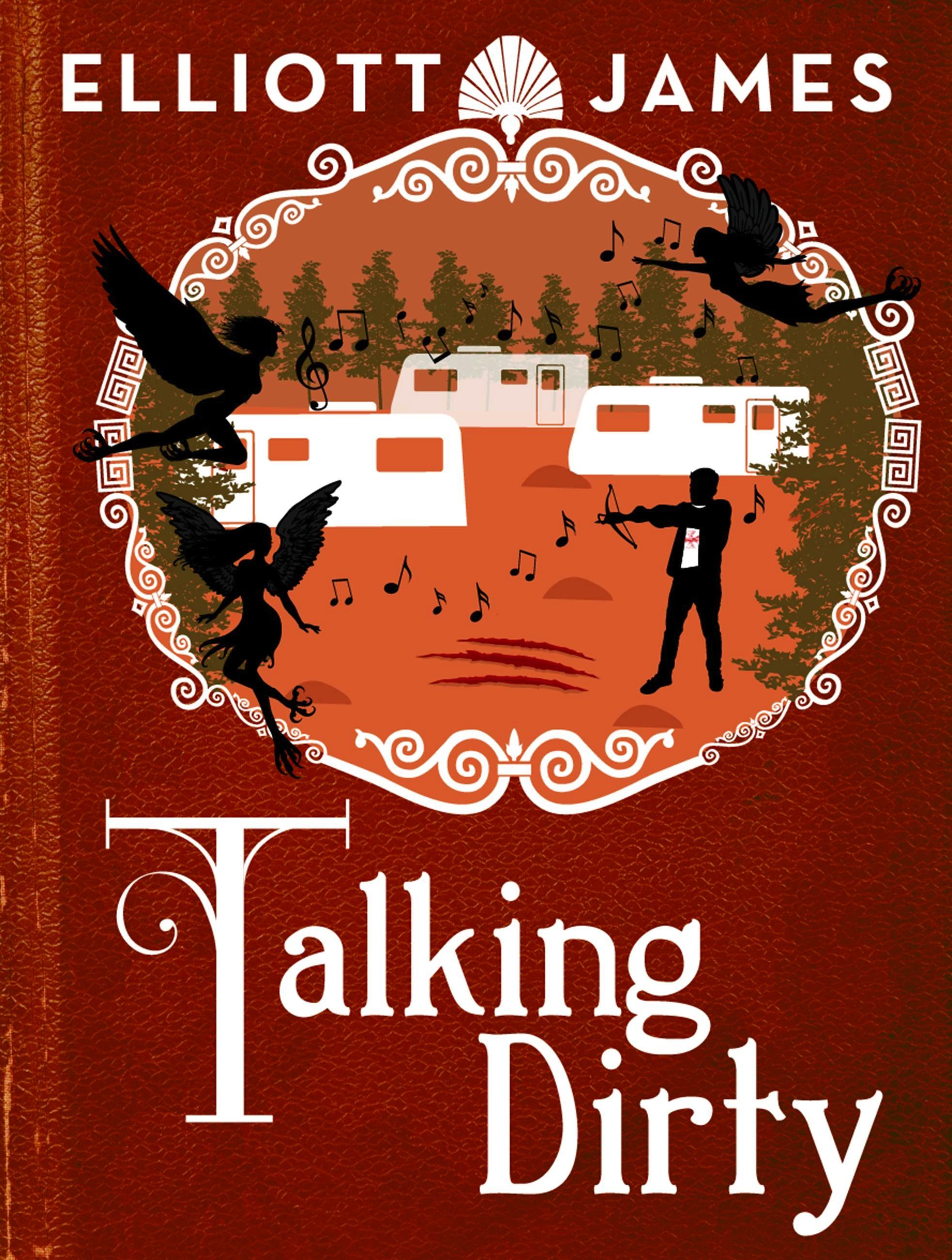 Talking Dirty by Elliott James | Hachette Book Group