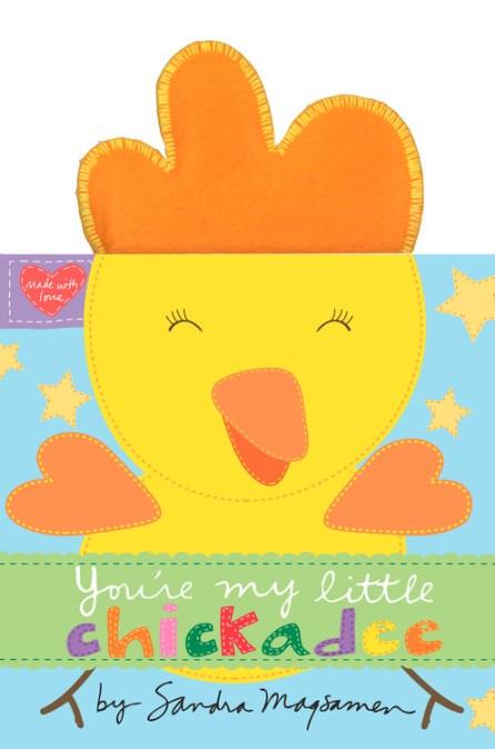 Youre My Little Chickadee By Sandra Magsamen Hachette Book Group