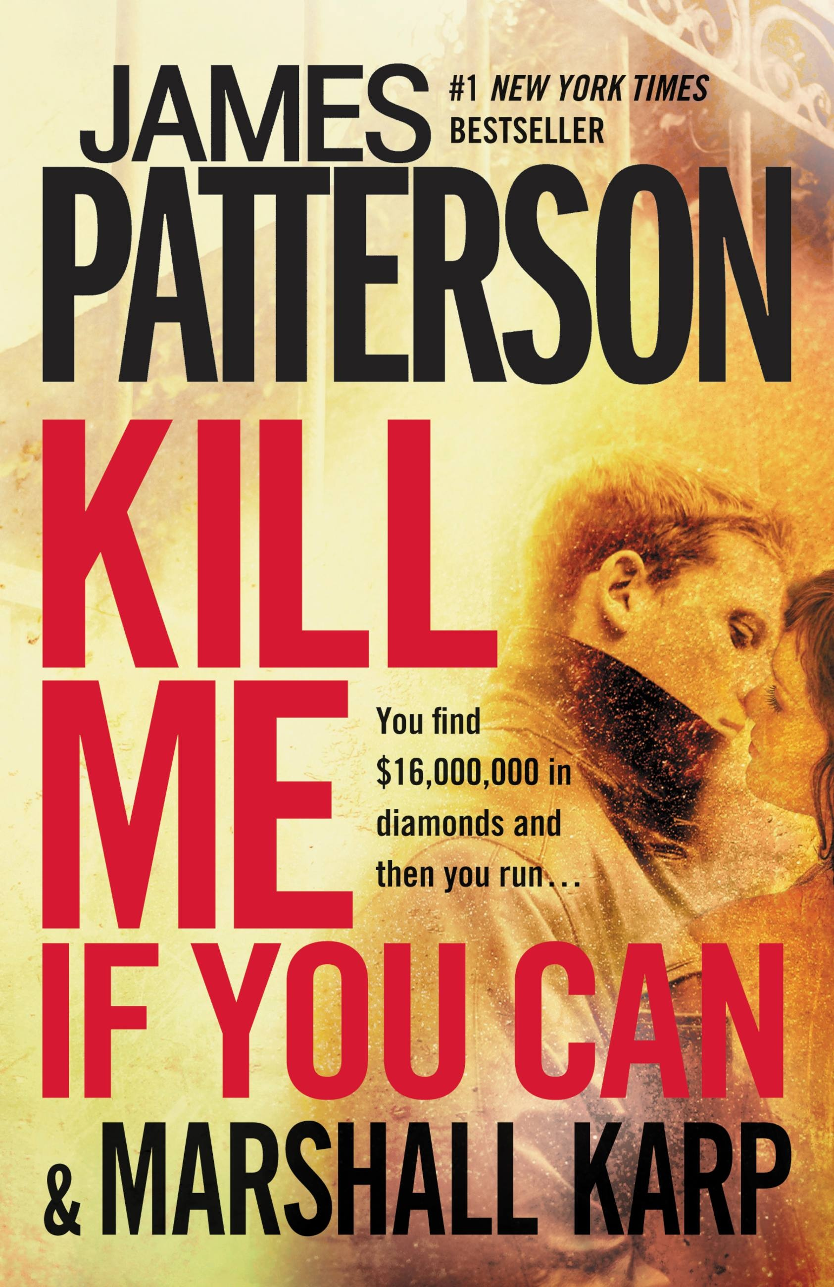 Kill Me If You Can by James Patterson | Hachette Book Group