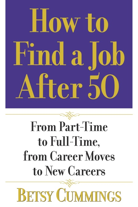 How to Find a Job After 50 by Betsy Cummings | Hachette ...