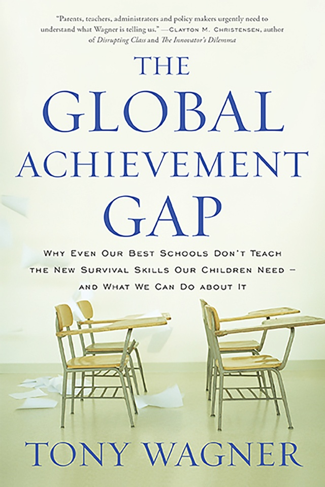 The Global Achievement Gap By Tony Wagner Hachette Book Group