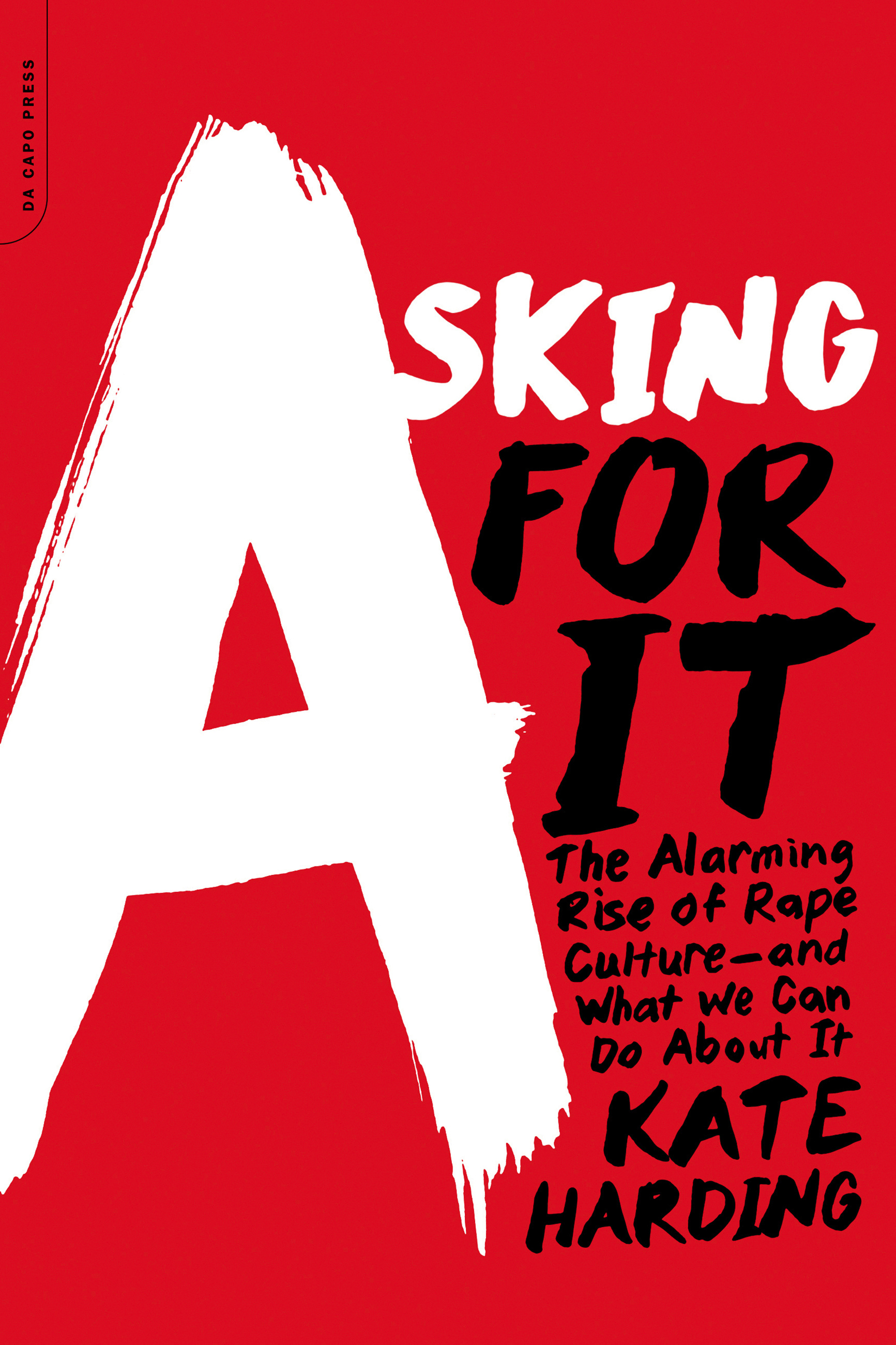 Asking for It by Kate Harding | Hachette Book Group