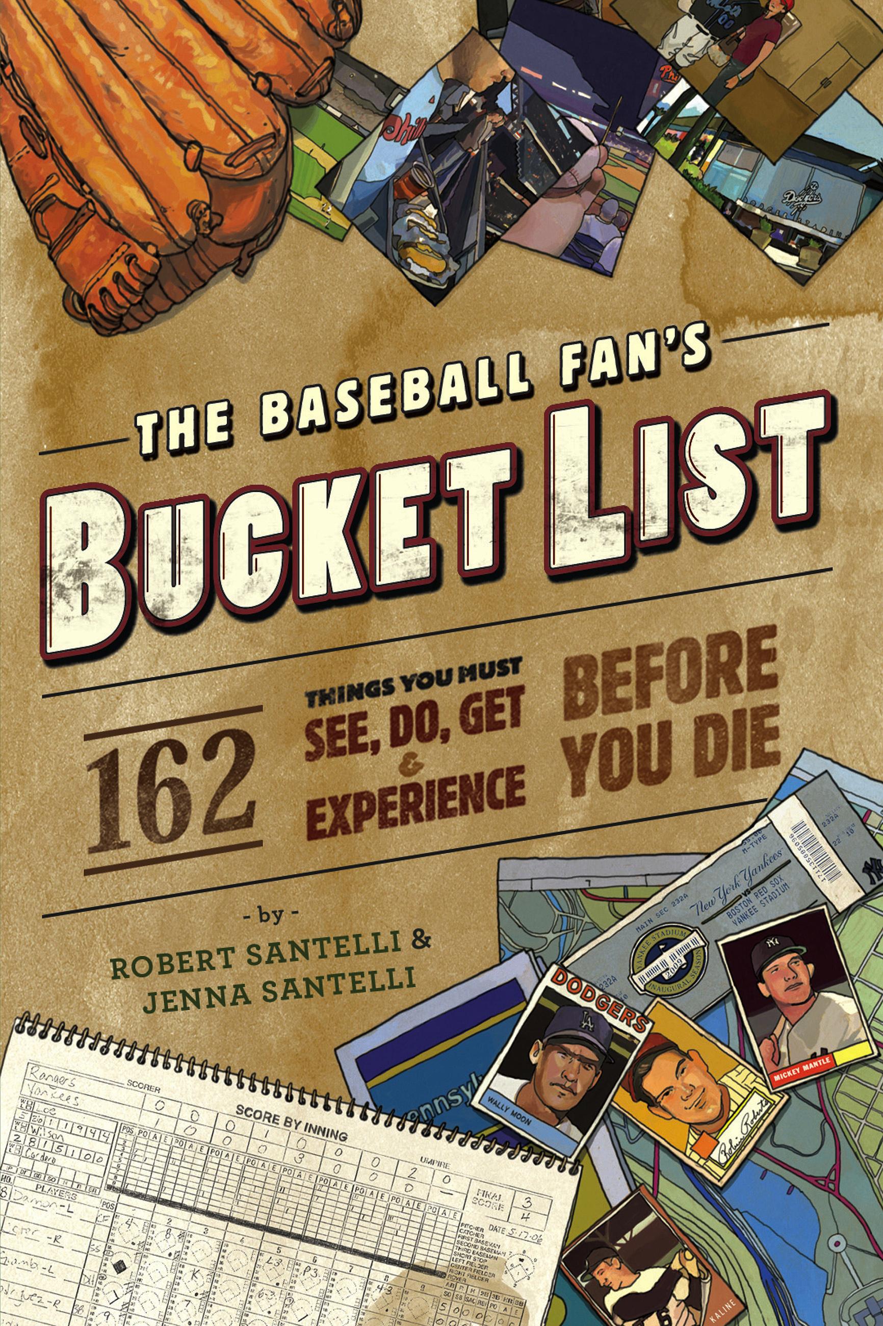 The Baseball Fan's Bucket List by Robert Santelli ...