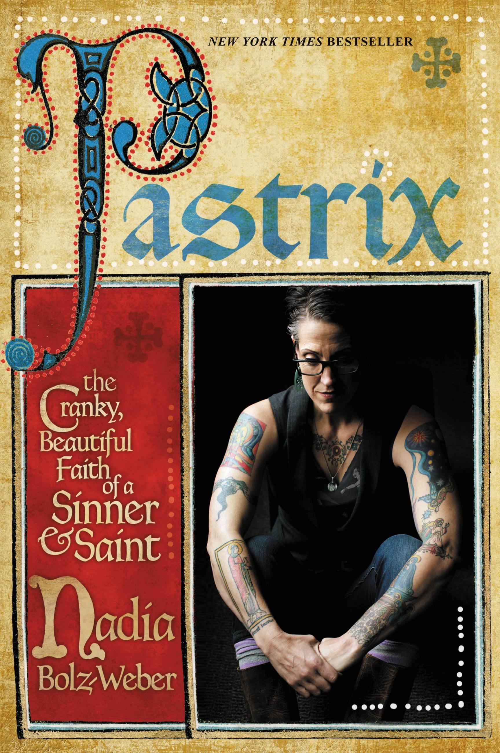 Pastrix by Nadia Bolz-Weber | Hachette Book Group