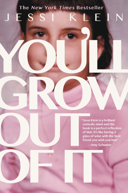 You'll Grow Out of It by Jessi Klein   Hachette Book Group