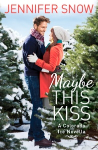 Maybe This Kiss by Jennifer Snow