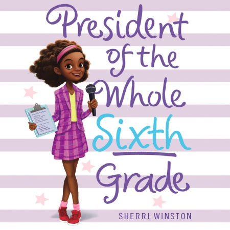 President Of The Whole Sixth Grade By Sherri Winston Hachette Book