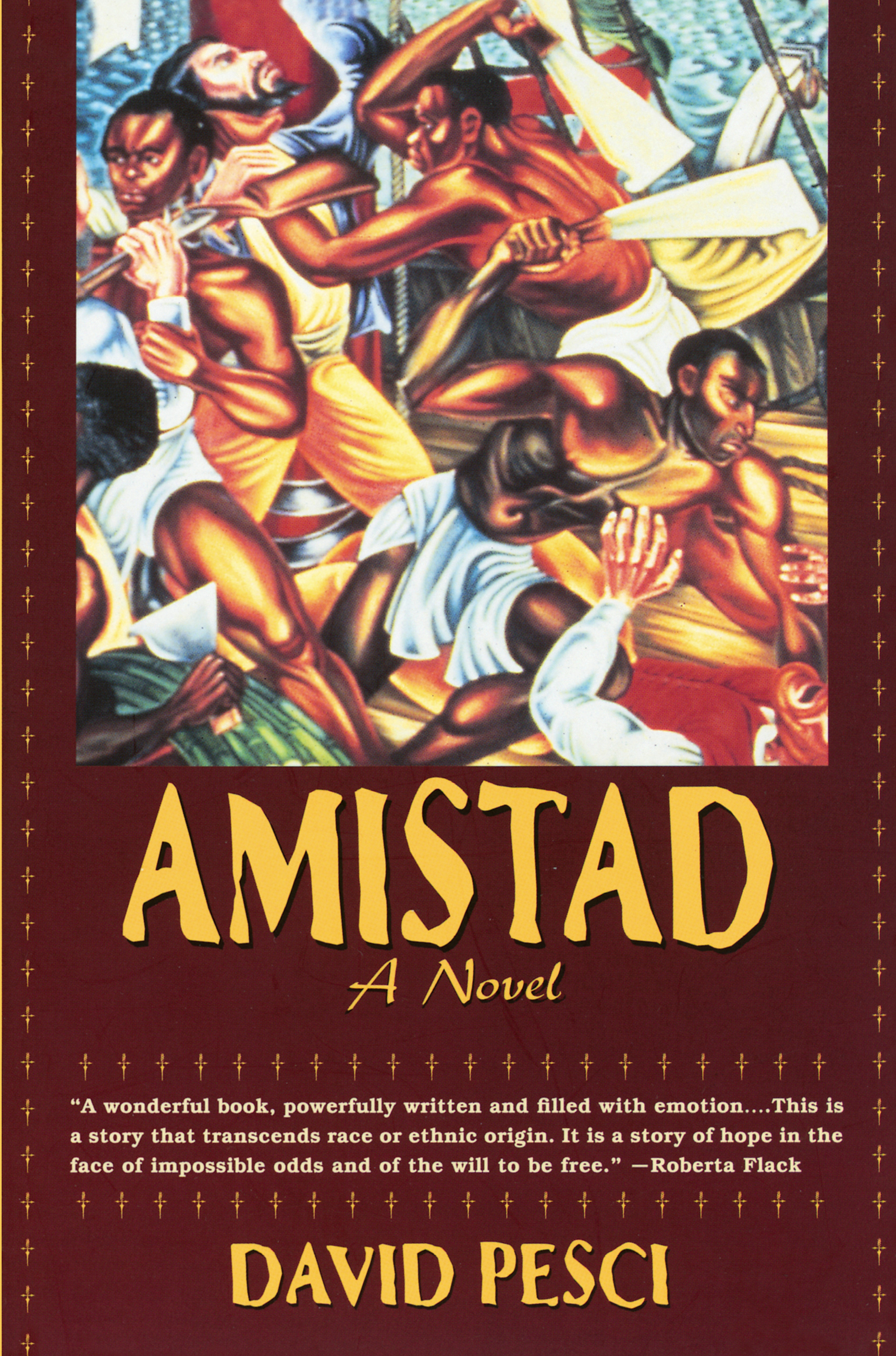 a critical analysis of amistad a novel by david franzoni