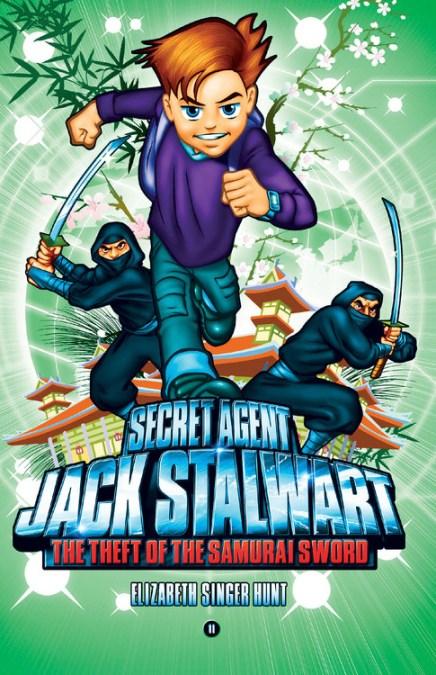 Secret Agent Jack Stalwart Book 11 The Theft Of The Samurai Sword Japan By Elizabeth Singer Hunt Hachette Book Group
