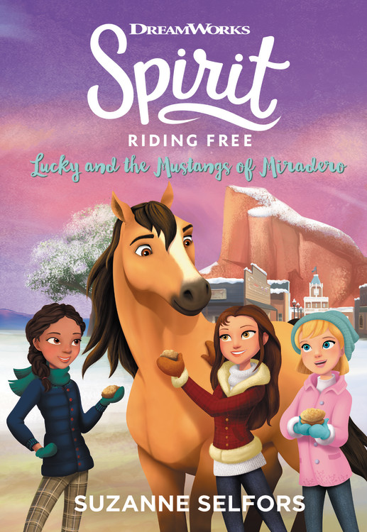 Spirit Riding Free: Lucky and the Mustangs of Miradero by