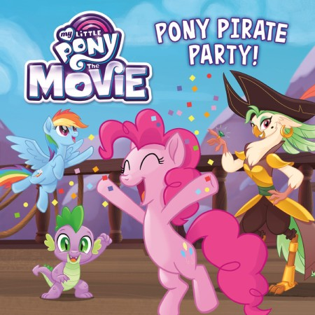 my little pony the movie pony pirate party by hachette book group