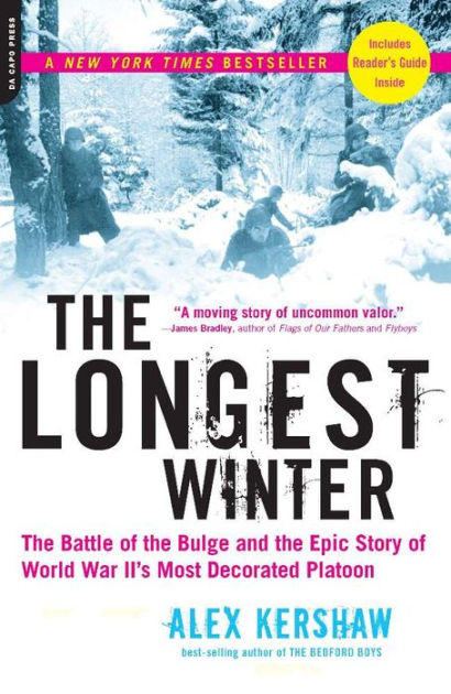 the longest winter the battle of the bulge and the epic story of world war iis most decorated platoon