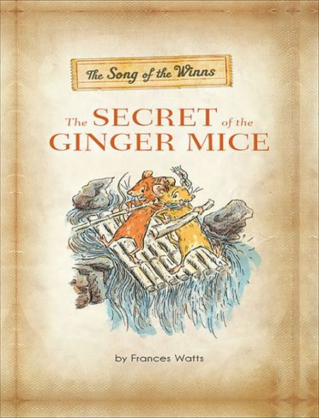 The Song Of The Winns The Secret Of The Ginger Mice