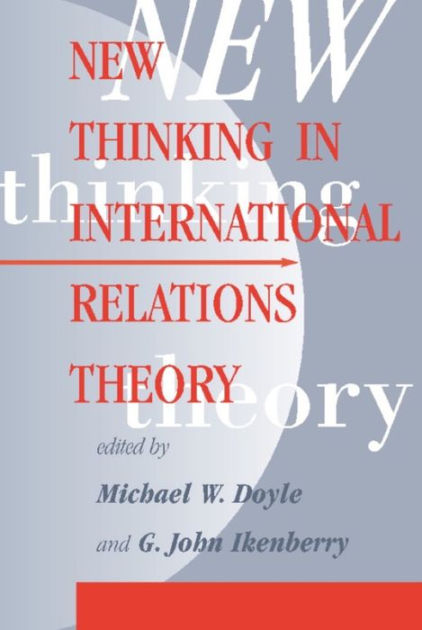 New Thinking In International Relations Theory