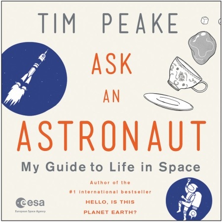 ask an astronaut my guide to life in space by tim peake - photo #14