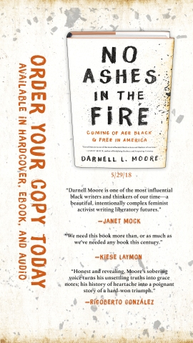 No Ashes in the Fire by Darnell L Moore | Hachette Book Group