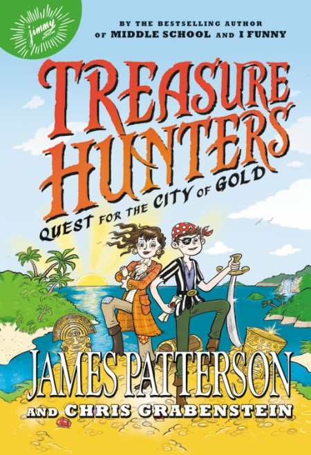 Treasure Hunters Quest for the City of Gold – Hachette Book Group