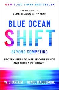 Blue Ocean Shift by W Chan Kim. Renee Mauborgne