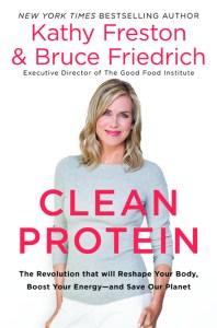 Clean Protein by Kathy Freston, Bruce Friedrich