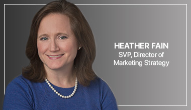 Heather Fain - SVP, Director of Marketing Strategy