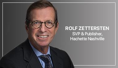 Rolf Zettersten - SVP & Publisher, Hachette Nashville