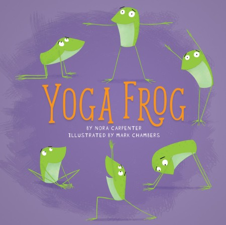 Yoga frog by nora shalaway carpenter hachette book group fandeluxe Gallery