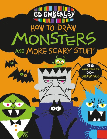 Ed Emberley's How to Draw Monsters and More Scary Stuff