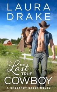 The Last True Cowboy by Laura Drake