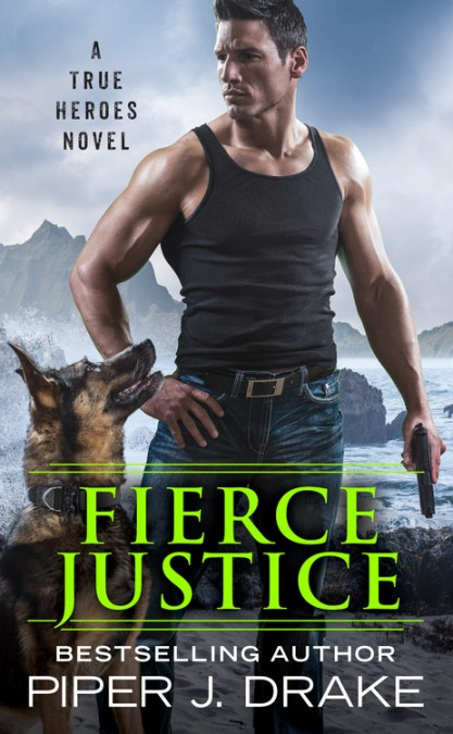36cb1ee53a0109 Fierce Justice by Piper J. Drake