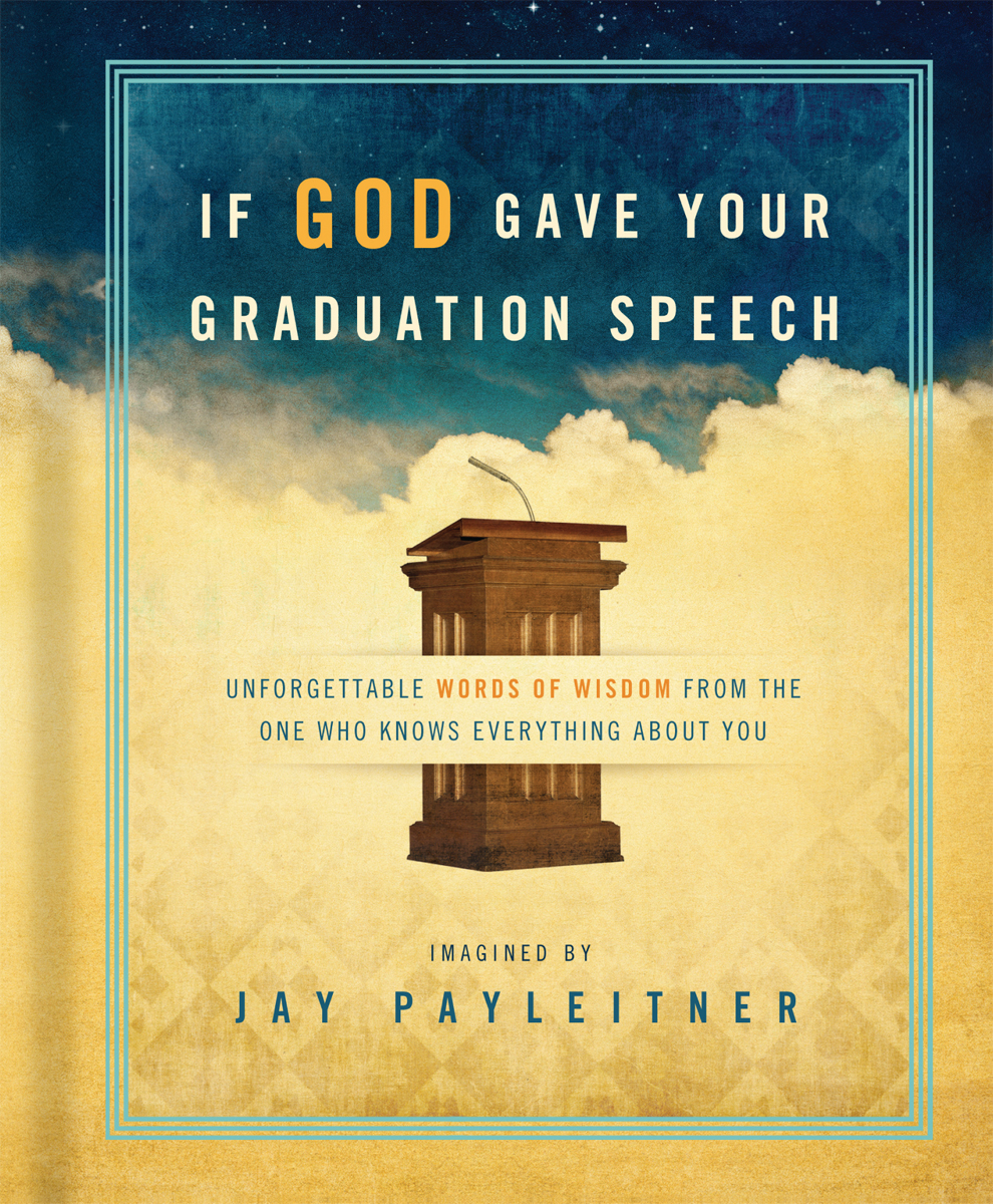 If God Wrote Your Graduation Speech
