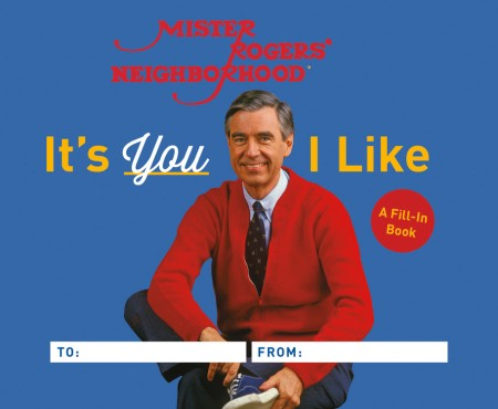 It S You I Like By Fred Rogers Hachette Book Group