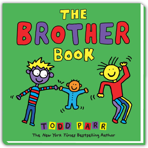 Todd Parr: The Brother Book