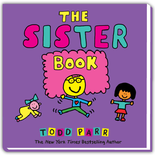 Todd Parr: The Sister Book