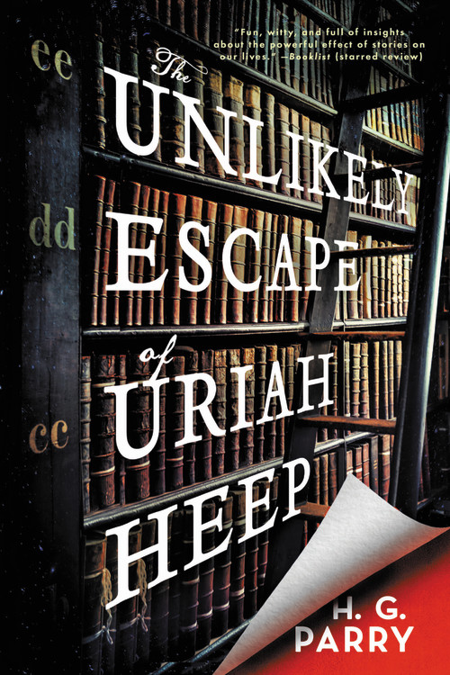 The Unlikely Escape Of Uriah Heep By H G Parry Hachette Book Group