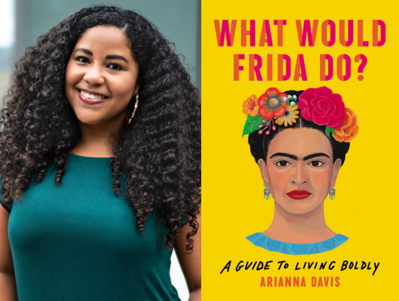 Arianna Davis - What Would Frida Do?