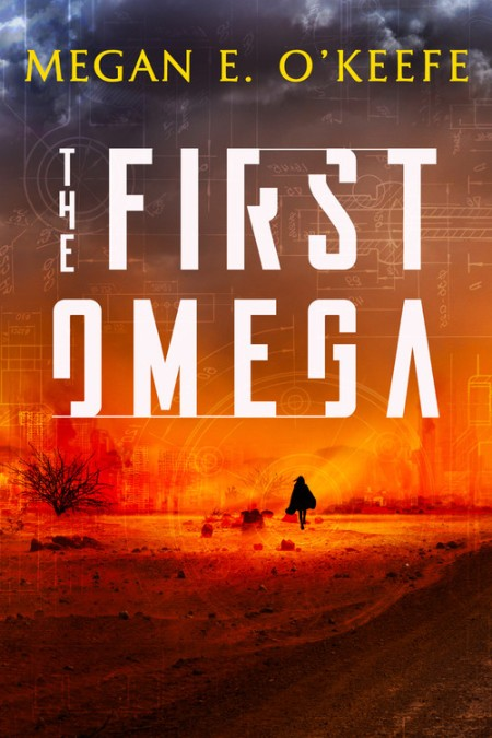 The First Omega by Megan E. O'Keefe   Hachette Book Group